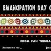 EMANCIPATION DAY GREETINGS FROM PAN TRINBAGO INC.